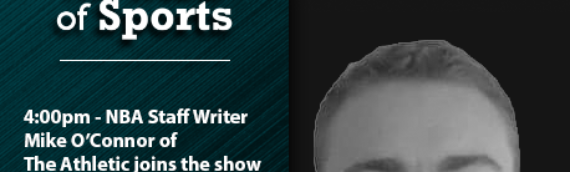 The Heart of Sports with Guest the Athletic NBA writer Mike O' Connor –  2/15/19