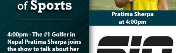 The Heart of Sports: Guest Golfer Pratima Sherpa – 6/14/19