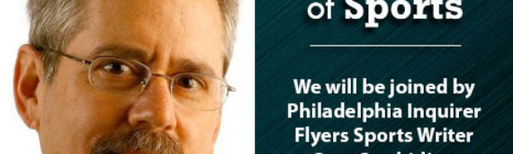 The Heart Of Sports: Interview with Flyers beat writer Sam Carchidi – 7/19/19